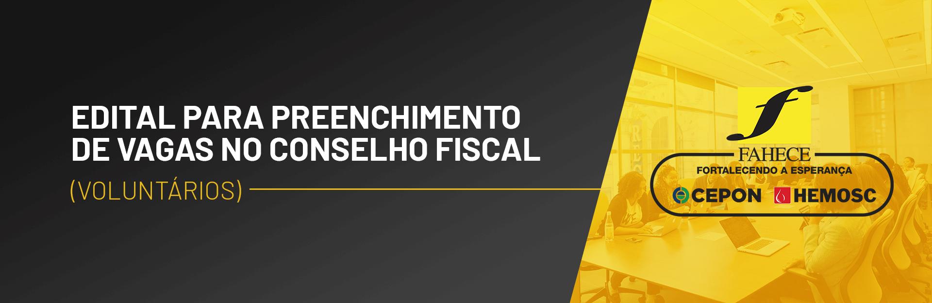 Edital preenchimento de vagas no Conselho Fiscal